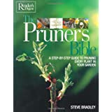 The Pruner's Bible: A Step-by-Step Guide to Prunning Every Plant in Your Gardenby Steve Bradley