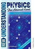New Understanding Physics for Advanced Level - Core Book and Course Study Guide: New Understanding Physics for Advanced Level Understanding