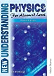 New Understanding Physics for Advance...