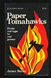 Paper tomahawks: From red tape to red power (0919866174) by Burke, James