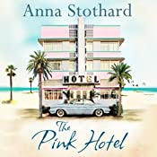 The Pink Hotel | [Anna Stothard]