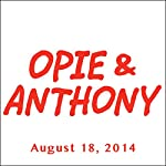 Opie & Anthony, Nikki Glaser and Ace Frehley, August 18, 2014 |  Opie & Anthony