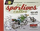 Joe Bar Team : Les sportives cultes (1955-1985) / 60 motos mythiques des champions de quartier