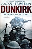 Dunkirk: Retreat to Victory (155970912X) by Thompson, Julian