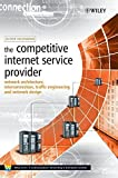 img - for The Competitive Internet Service Provider: Network Architecture, Interconnection, Traffic Engineering and Network Design by Oliver M. Heckmann (2006-05-18) book / textbook / text book