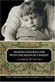 Helping Children Cope with the Death of a Parent: A Guide for the First Year (Contemporary Psychology (Paperback))
