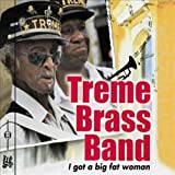 TREME BRASS BAND I Got a Big Fat Woman (New Orleans Brass Band)