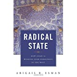 Radical State: How Jihad Is Winning Over Democracy in the West (Praeger Security International)by Abigail R. Esman