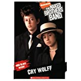 The Naked Brothers Band: Cry Wolff [Chapter Book #1] ~ Michael Anthony Steele