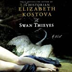The Swan Thieves | Elizabeth Kostova