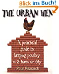The Urban Hen: A practical guide to k...