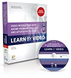 Maxim Jago Video Production with Adobe Premiere CS5.5 and After Effects CS5.5: Learn by Video