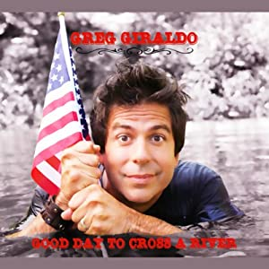 Good Day to Cross a River | [Greg Giraldo]