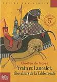 echange, troc Chretien de Troyes - Yvain et Lancelot, chevaliers de la Table ronde
