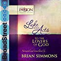 Luke and Acts: To the Lovers of God: The Passion Translation Hörbuch von Brian Simmons Gesprochen von: Brian Simmons