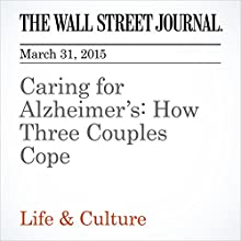 Caring for Alzheimer's: How Three Couples Cope (       UNABRIDGED) by Sumathi Reddy Narrated by Ken Borgers