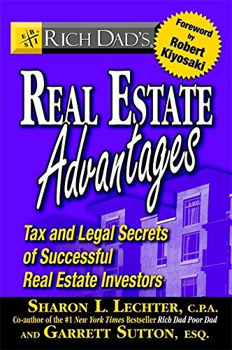 Rich Dad's Real Estate Advantages: Tax and Legal Secrets of Successful Real Estate Investors, Lechter, Sharon L.; Sutton, Garrett