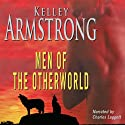Men of the Otherworld (       UNABRIDGED) by Kelley Armstrong Narrated by Charles Leggett