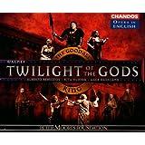 Wagner: Twilight of the Gods