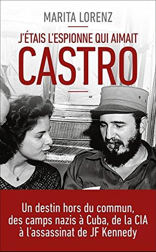 J'étais l'espionne qui aimait Castro
