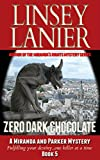 Zero Dark Chocolate (A Miranda and Parker Mystery Book 5)