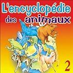 La vie du cheval, de la grenouille, de l'ours, de la baleine et du loup (L'encyclopédie des animaux 2) | Isabelle Rousseau