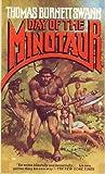 Day of the Minotaur (Minotaur Trilogy, Bk. 3) (0441139213) by Thomas Burnett Swann