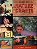 img - for The golden book of nature crafts;: Hobbies and activities for boys and girls (Big golden book) book / textbook / text book