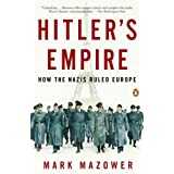Hitler&amp;#39;s Empire: How the Nazis Ruled Europe