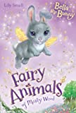 Bella the Bunny (Fairy Animals of Misty Wood)