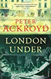 London Under (0099287374) by Ackroyd, Peter