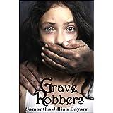 Grave Robbers (Mystery/Suspense) ~ Samantha Jillian Bayarr