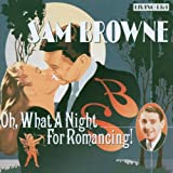 Sam Browne Oh, What A Night For Romancing!