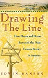 img - for Drawing the Line : How Mason and Dixon Surveyed the Most Famous Border in America 1st edition by Danson, Edwin (2000) Hardcover book / textbook / text book