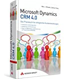 Microsoft Dynamics CRM 4.0 - Das Praxisbuch für erfolgreiche Kundenbeziehungen (Sonstige Bücher AW)