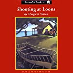 Shooting at Loons (       UNABRIDGED) by Margaret Maron Narrated by C.J. Critt