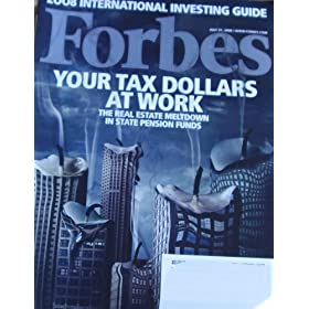 Forbes Magazine July 21 2008 Your Tax Dollars at Work - The Real Estate Meltdown