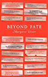 Beyond Fate (Massey Lectures) (CBC Massey Lecture) (0887846793) by Visser, Margaret