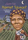 img - for Quien fue Harriet Tubman? /Who Was Harriet Tubman? (Quien Fue?/ Who Was?) (Spanish Edition) book / textbook / text book