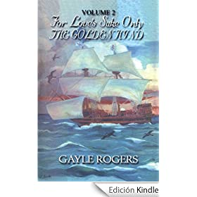 The Golden Hind: For Love's Sake Only, Vol. 2