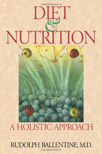 By Rudolph Ballentine Diet And Nutrition: A Holistic Approach (Unabridged Version)