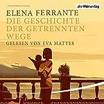 Die Geschichte der getrennten Wege (Die Neapolitanische Saga 3) | Elena Ferrante