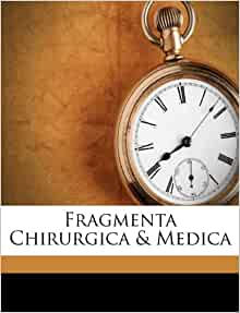 Fragmenta Chirurgica Amp Medica William Fordyce