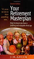 Your Retirement Masterplan: 2nd edition