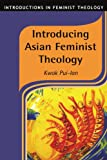 img - for Introducing Asian Feminist Theology (Introductions in Feminist Theology) book / textbook / text book