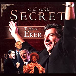 The Secret: T. Harv Eker | [T. Harv Eker]