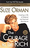 The Courage to Be Rich: Creating a Life of Material and Spiritual Abundance (1573229067) by Orman, Suze