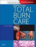 img - for Total Burn Care: Expert Consult - Online and Print, 4e book / textbook / text book