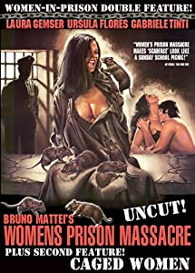 Women's Prison Massacre (Uncut!) / Caged Women (Women-in-Prison Double Feature!)