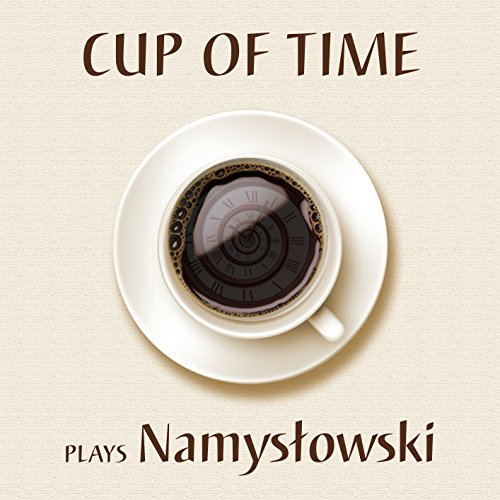 Cup of Time-Plays Namyslowski-2014-BFHMP3 Download
